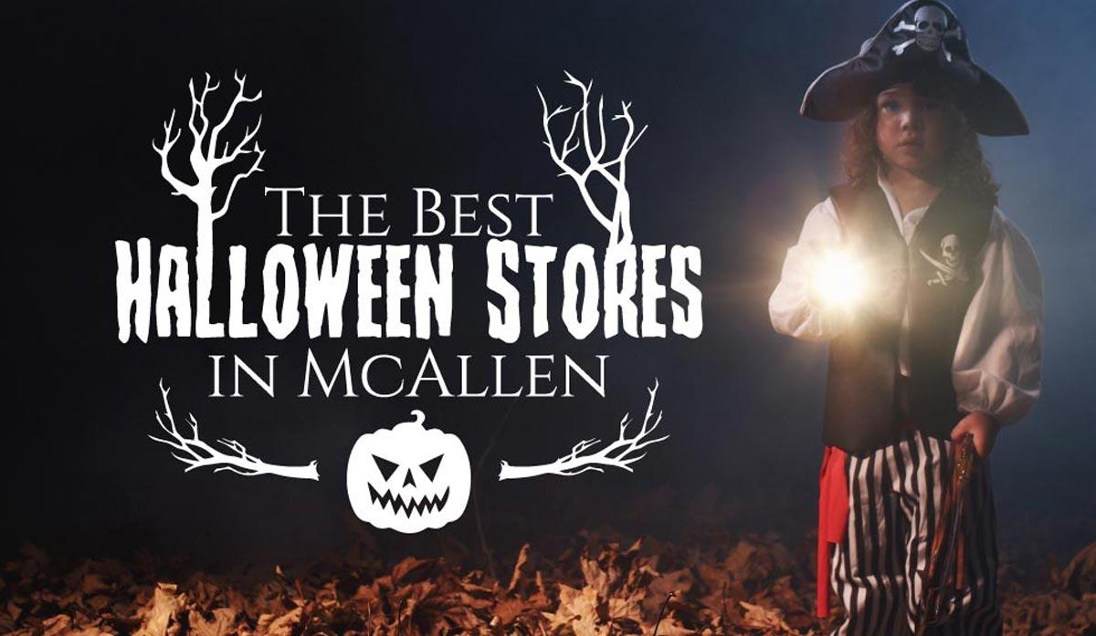 the best halloween stores in mcallen! | explore mcallen